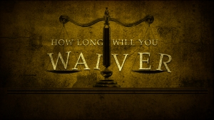 How-Long-Will-You-Waiver